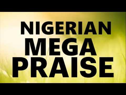 Latest Nigeria Mega Praise – Best African Thanksgiving Songs – Nigeria Praise Songs 2018