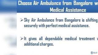 Take Developed Air Ambulance in Bhubaneswar with Top Medical Expert