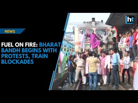 Fuel on fire: Bharat bandh begins with protests, train blockades