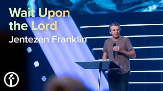 Wait Upon the Lord | Pastor Jentezen Franklin