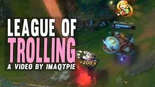 Imaqtpie - LEAGUE OF TROLLING...
