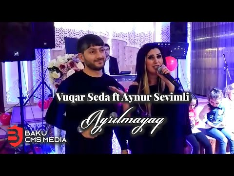 Vuqar Seda ft Aynur Sevimli -  Ayrılmayaq  (2019) mp3 yukle - mp3.DINAMIK.az