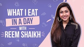 Reem Shaikh - What I Eat in a Day | Bollywood | Pinkvilla | Fashion | Lifestyle