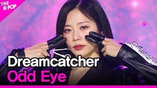 Dreamcatcher, Odd Eye (드림캐쳐, Odd Eye) [THE SHOW 210202]