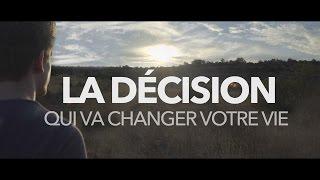 La Décision Qui Va Changer Votre Vie   Vidéo D'inspiration