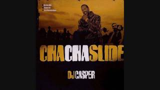 Cha Cha Slide DJ Casper