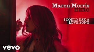 Maren Morris - I Could Use a Love Song (Audio)
