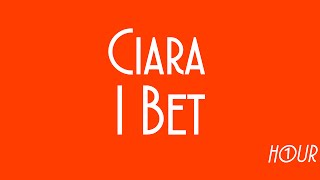 Ciara  I Bet [1 HOUR VERSION]