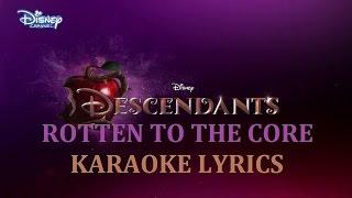 DOVE CAMERON ( DESCENDANTS ) - ROTTEN TO THE CORE ( in the style of ) KARAOKE VERSION LYRICS