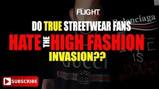 Do True Streetwear Fans Hate The High Fashion Invasion??