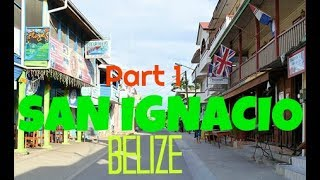 The Journey | Part 1 | San Ignacio, Belize