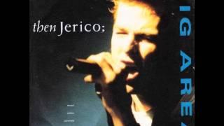 Then Jerico - Big Area (1989)