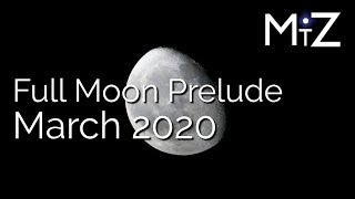 Full Moon Prelude | March 6th 7th & 8th 2020 | True Sidereal Astrology