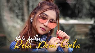 Download lagu Mala Agatha Rela Demi Cinta Mp3