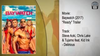 Baywatch (2017) | Soundtrack | Steve Aoki, Chris Lake & Tujamo (Feat.) Kid Ink - Delirious