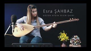 Esra ŞAHBAZ --- Gözün Aydın Sevin Gayrı (Akustik)