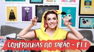 COMPRINHAS NO JAPÃO PT 1   ACABANDO COM O CHULÉ   Karen Bachini
