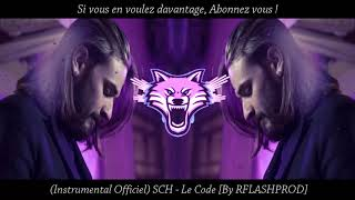 (Instrumental Officiel) SCH   Le Code [By RFLASHPROD]