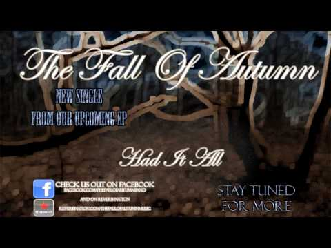 The Fall Of Autumn - Had It All (New Single)