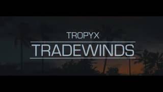 TROPYX  - Tradewinds