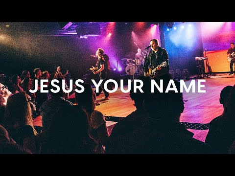Jesus Your Name - Youtube Live Worship