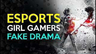 Girl Gamers in Esports - Fake Outrage and Drama