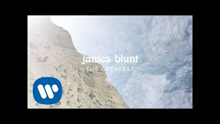 James Blunt   The Greatest [Official Lyric Video]
