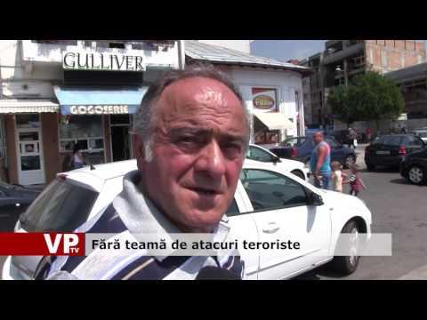 Fără teamă de atacuri teroriste