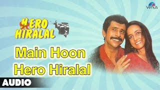 Hero Hiralal : Main Hoon Hero Hiralal Full Audio Song