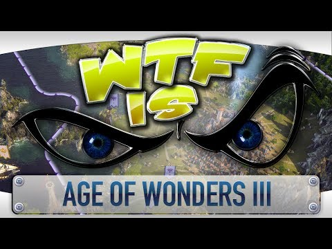 ► WTF Is... - Age of Wonders III ? video thumbnail