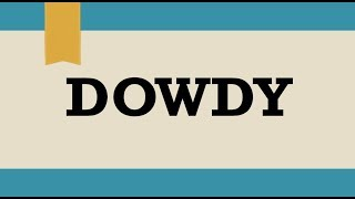 DOWDY - Meaning
