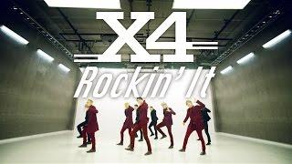 X4「Rockin' It」Music Video : DANCE edit