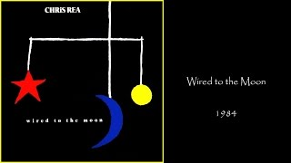 Chris Rea - Wired To The Moon (1984 LP Album Medley)