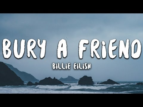 Billie Eilish - Bury A Friend (Lyrics) - Shadow Music