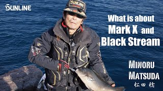 What is about Mark X and Black Stream!? Minoru Matsuda