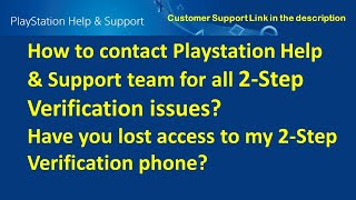 Have you lost access to your 2nd Step Verification phone : Contact Playstation Customer Support Help