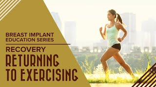 Breast Augmentation Recovery - Return To Exercising