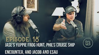 Phil's Crazy Cruise Ship Encounter, Jase's Yuppie Frog Hunt, and Jacob and Esau | Ep 18