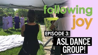 Dancing Joy Vlog: Following Joy - Ep 3: ASL Dance Group!