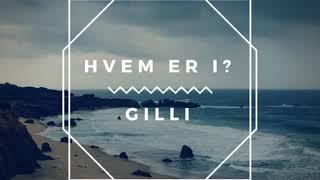 Gilli - Hvem Er I