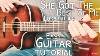 She Got The Best Of Me Luke Combs Guitar Tutorial  She Got The Best Of Me Guitar Lesson