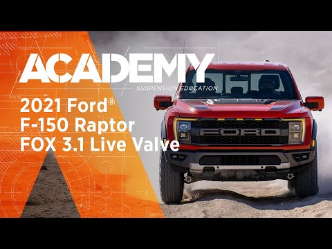 ACADEMY: Experiencing The All-New 2021 Ford F-150 Raptor & Live Valve 3.1 | FOX