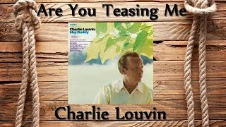 Charlie Louvin - Are You Teasing Me