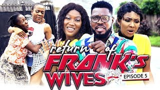 RETURN OF FRANKS WIFE EPISODE 5-NEW MOVIE/2019 LATEST NOLLYWOOD NIGERIAN MOVIE