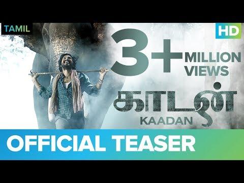 Kaadan (Tamil) Official Teaser