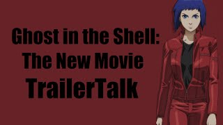 Ghost in the Shell: The New Movie - TrailerTalk