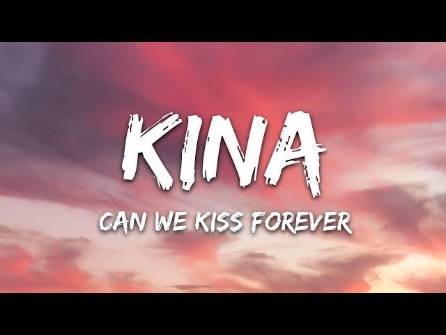 Kina - Can We Kiss Forever? (Lyrics) ft. Adriana Proenza