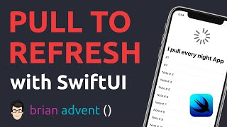 iOS Swift Tutorial: Pull to Refresh with SwiftUI and UIViewRepresentable (2020) | Brian Advent