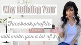 Why Building on Your Facebook Profile Will Make You a Lot of Money