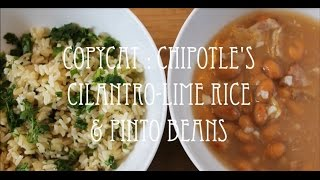 Copycat Series | Chipotles Cilantro Lime Rice & Pinto Beans